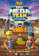 Bob der Baumeister – Das Mega Team – Der Kinofilm